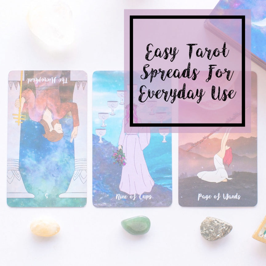 Easy Tarot Spreads For Everyday Use