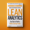 Lean Analytics: Use Data to Build a Better Startup Faster