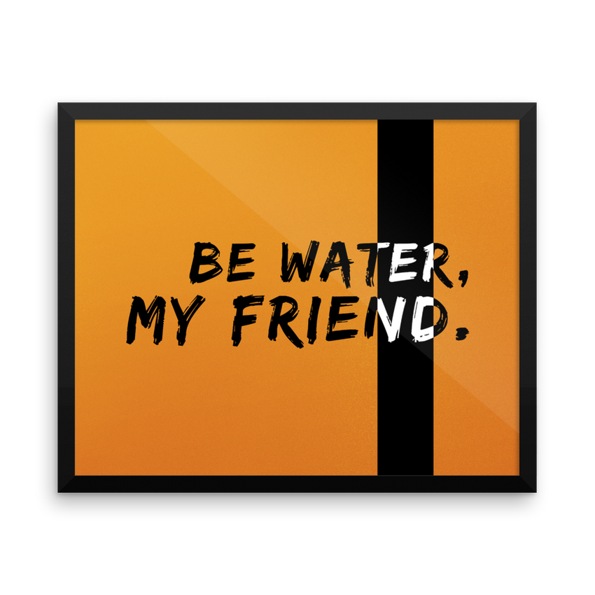 Be Water Gallery Piece - Chosen Tees