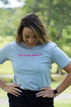 Load image into Gallery viewer, Life is so Sweet Tee