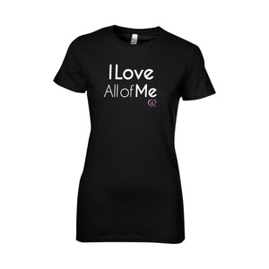 black short sleeve women's t-shirt with I love all of me in white on front