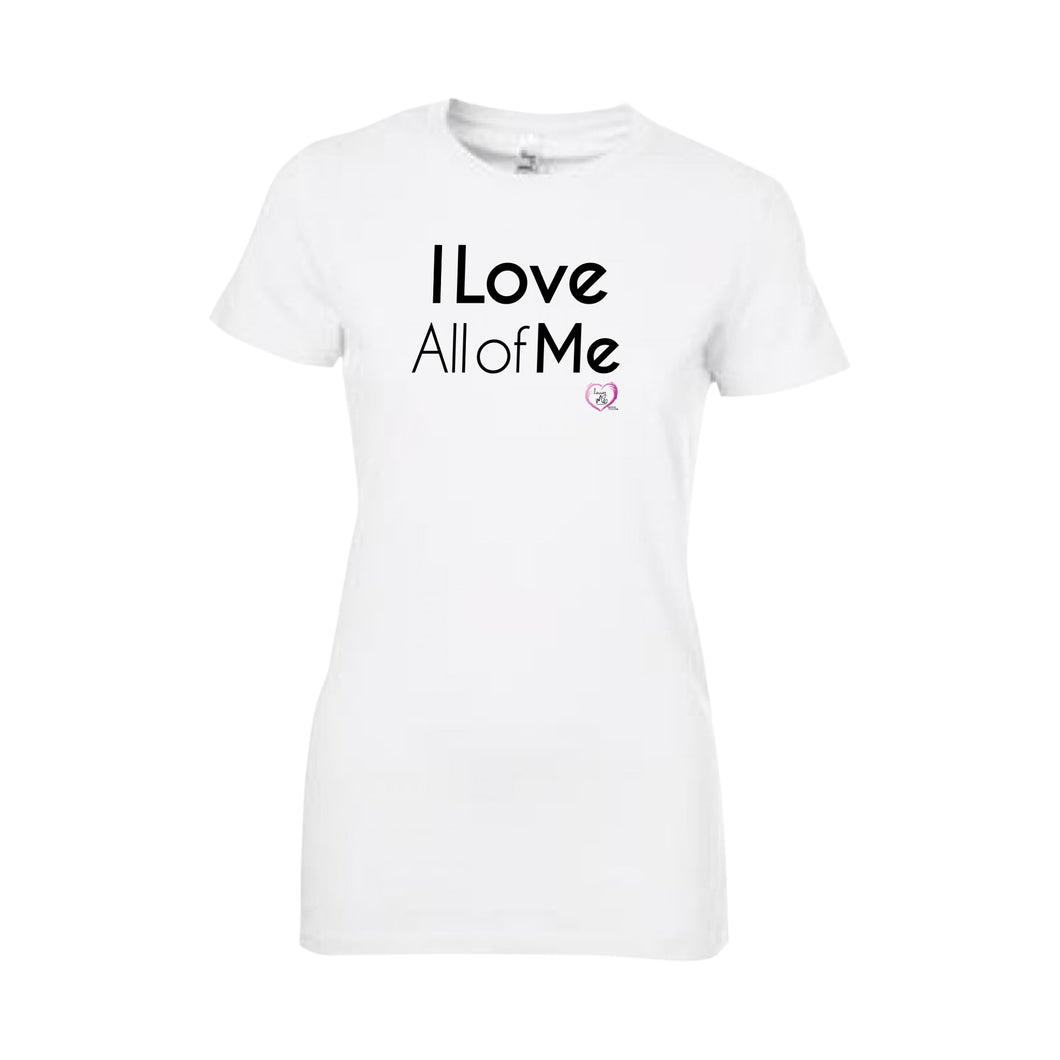 white short sleeve women's t-shirt with I love all of me in black on front