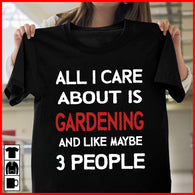all i care about is gardening and like maybe 3 people