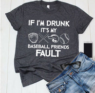 if i'm drunk it's my baseball friends fault