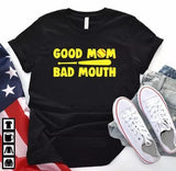 baseball softball good mom bad mouth for men and women, t-shirt type and Sweat Shirt Long Sleeve tank top Youth Tee V-Neck Ladies Tee 3/4 sleeve shirts Polo shirts Unisex hoodie style