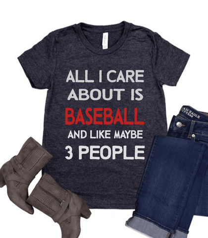 all i care about is baseball and like maybe 3 people