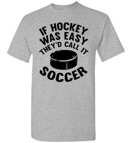 if hockey was easy they'd call it