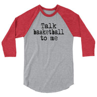 talk basketball to me 3/4 sleeve raglan shirt
