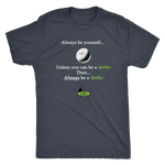 """Always be a Golfer"" - Mens Triblend Tee"