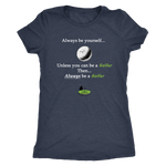"""Always be a Golfer"" - Ladies Triblend Tee"