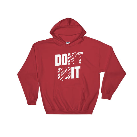 Don't Quit (DO IT) - Hooded Sweatshirt (White Text)