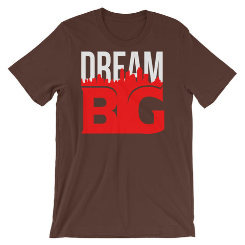 DREAM BIG! - Short-Sleeve Unisex T-Shirt (White Red)