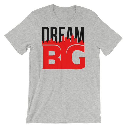 DREAM BIG! - Short-Sleeve Unisex T-Shirt (Black Red Text)