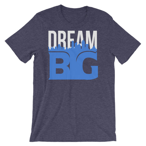 DREAM BIG! - Short-Sleeve Unisex T-Shirt (White on Blue)