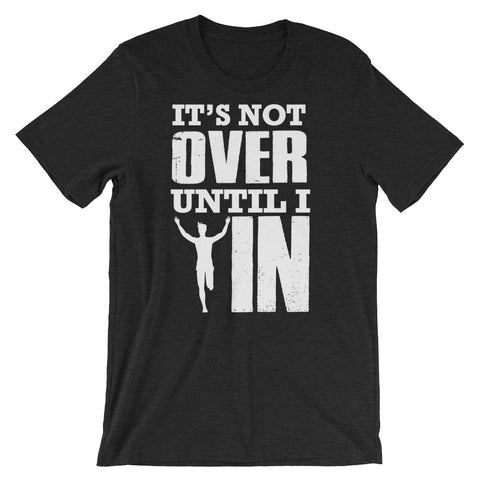 It's Not Over Until I WIN! - Short-Sleeve Unisex T-Shirt (White Text)