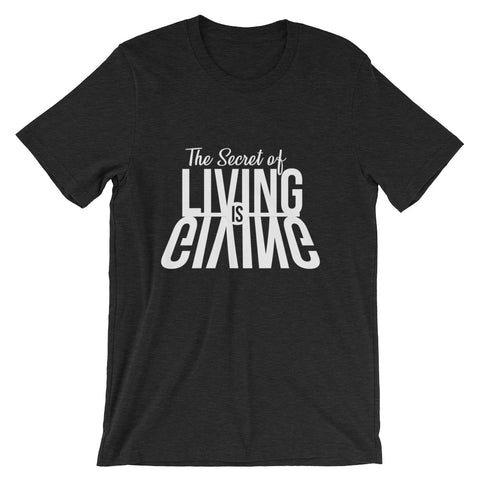Living is Giving - Short-Sleeve Unisex T-Shirt (White Text)