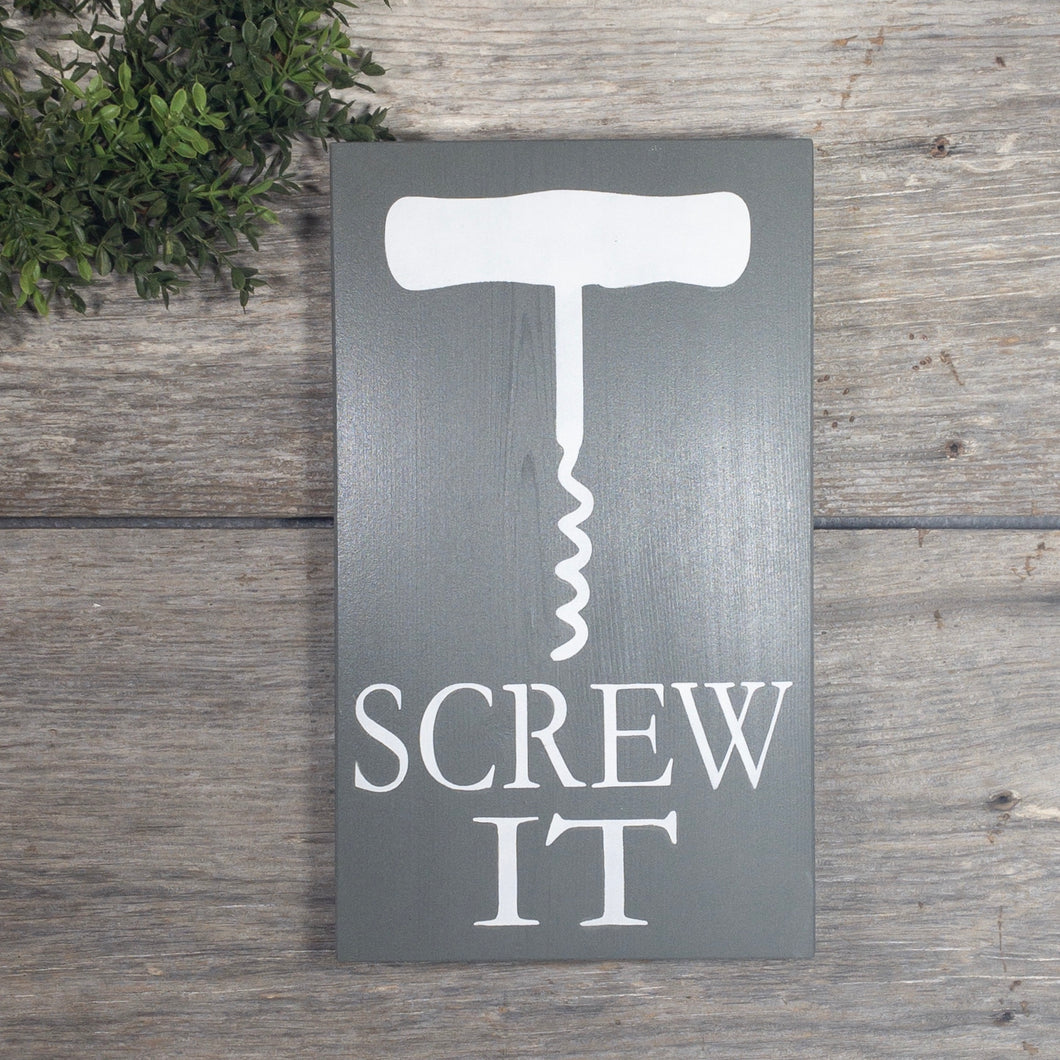 Screw It Sign