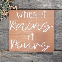 "When it Rains it Pours Sign - 11.25"" x 12"""