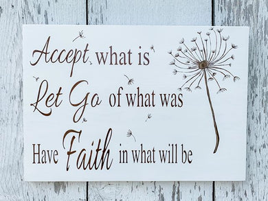 Accept what is Let go of what was Have faith in what will be - Hand painted dandelion