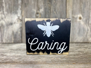 "Bee Caring - dry brush - 7.25"" - Farmhouse Spring Sign"