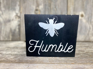 "Bee Humble - solid - 7.25"" - Farmhouse Spring Sign - Home Decor"