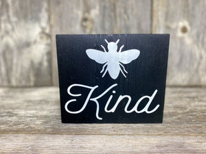 "Bee Kind - solid - 7.25"" - Farmhouse Spring Sign - Home Decor"