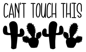 Stencil - Can't Touch This - Cacti Silhouette