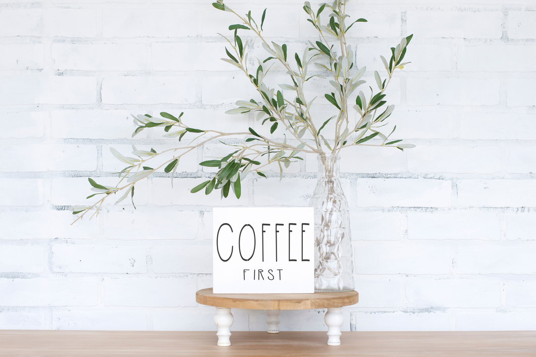 Coffee First Wood Sign - solid - 7.25
