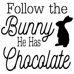 Stencil - Follow the Bunny He Has Chocolate