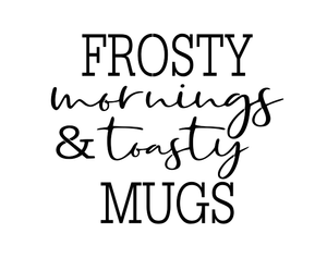 Stencil - Frosty Mornings & Toasty Mugs