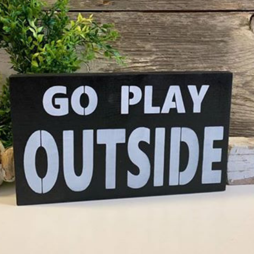Go Play Outside Sign