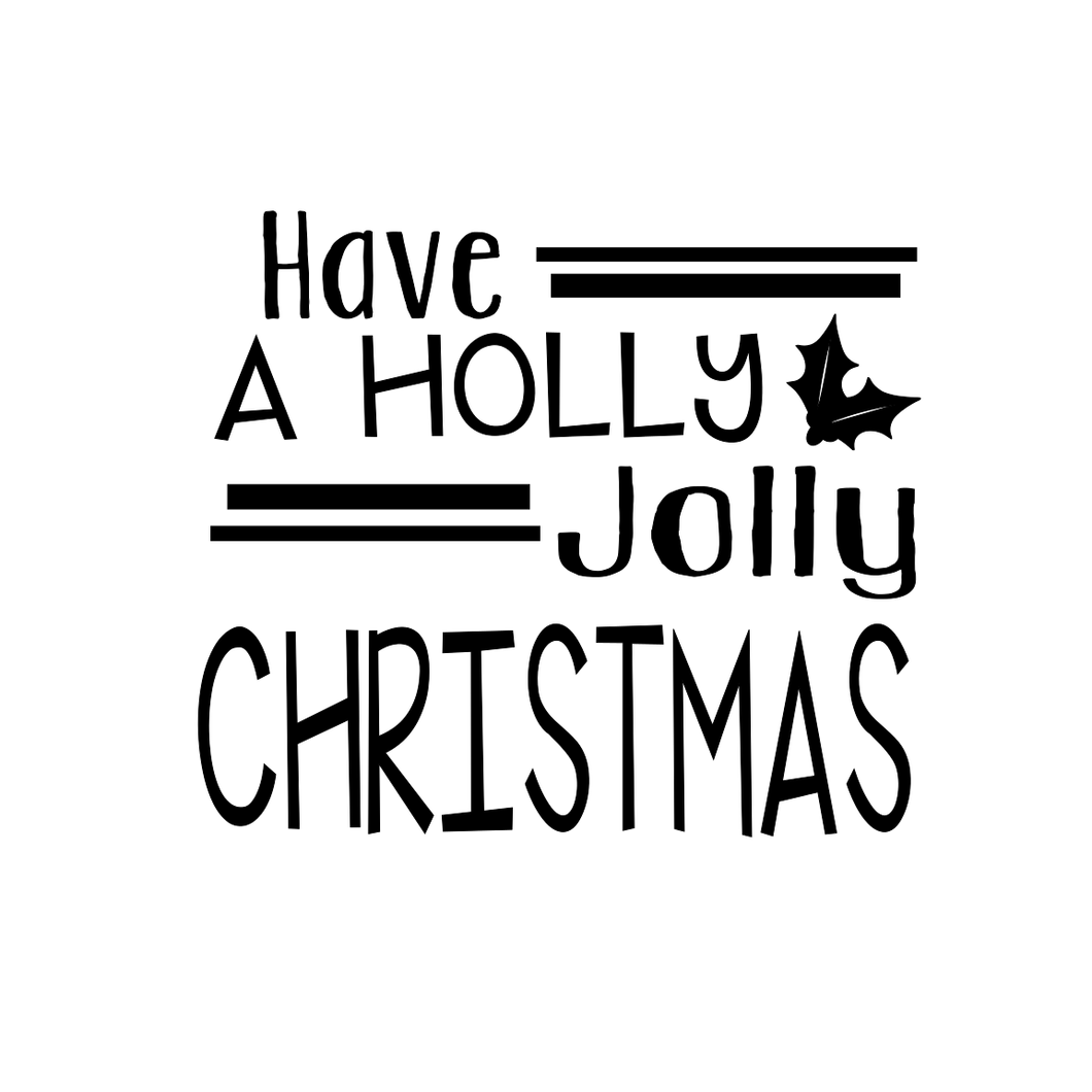 Stencil - Have A Holly Jolly Christmas - Winter Sign Design