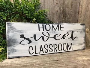 Home Sweet Classroom - Teacher - Back to School - Sign