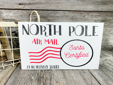 North Pole Air Mail Santa Certified 24 Hr Delivery Service Sign