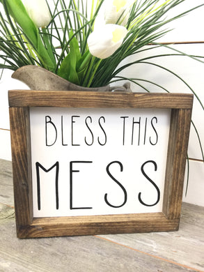 Bless this mess white framed wood sign