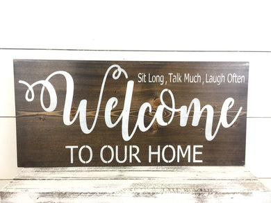 Welcome To Our Home Rustic Wood Sign