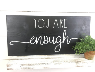 You Are Enough Hand Crafted Wood Sign