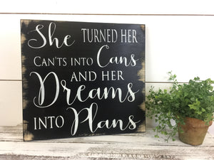 She Turned Her Can't into Cans Inspirational Wood Sign
