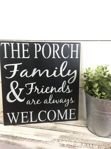 Family and Friends Porch Sign