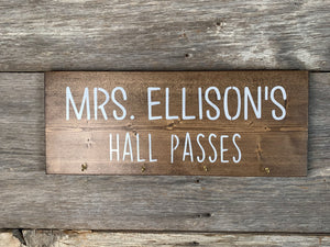 Hall Pass - Stained - 4 Tags - Sign - Back to School - Teacher - Our Classroom - Personalized