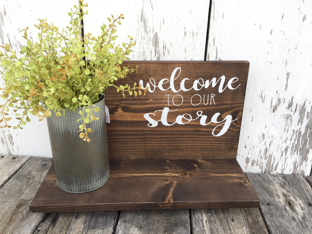 Rustic Shelf Sign- Welcome to our Story