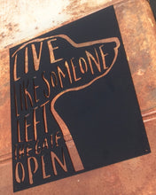 Live Like Someone Left the Gate Open Metal Wall Hanging