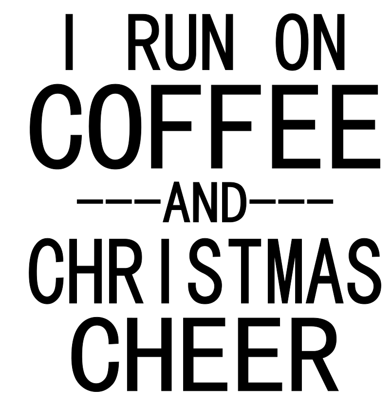 Stencil - I Run On Coffee And Christmas Cheer - Holiday Sign Design