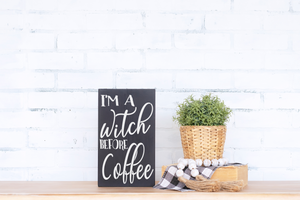 I'm a Witch Before Coffee - solid - 7.25""