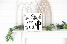 I'm Stuck on You - solid - 11.25""