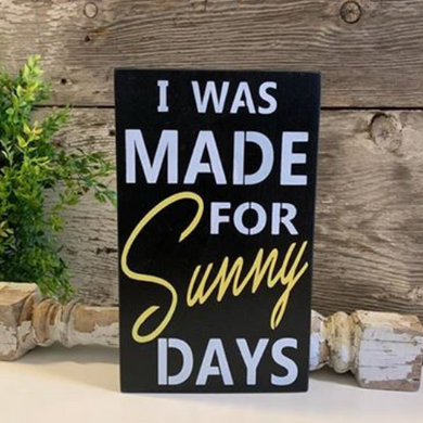 I Was Made For Sunny Days - Black