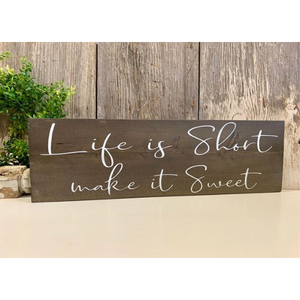 Life is Short Make it Sweet