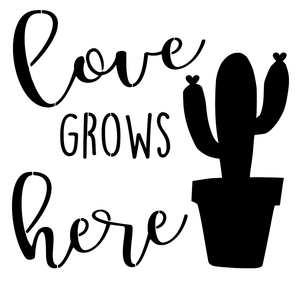 Stencil - Love Grows Here - Cactus