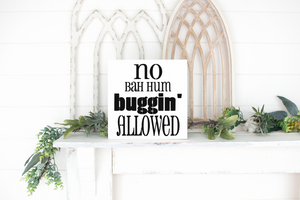 No Bah Hum Buggin' Allowed - solid - 11.25""