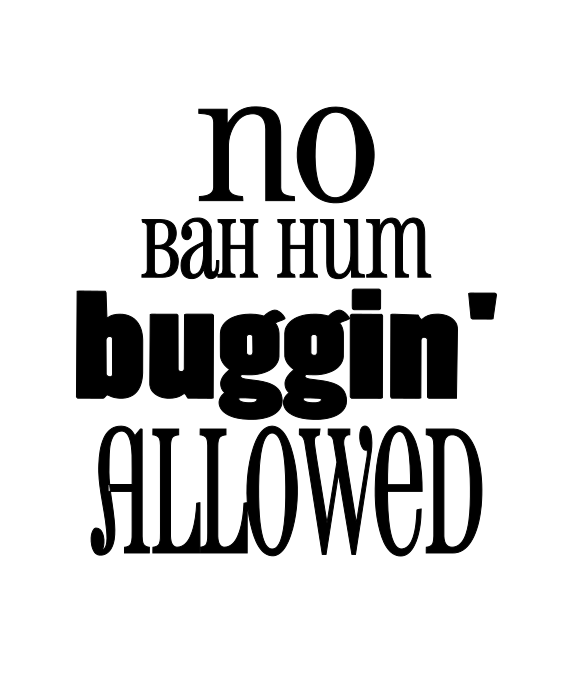Stencil - No Bah Hum Buggin' Allowed - Holiday Sign Design